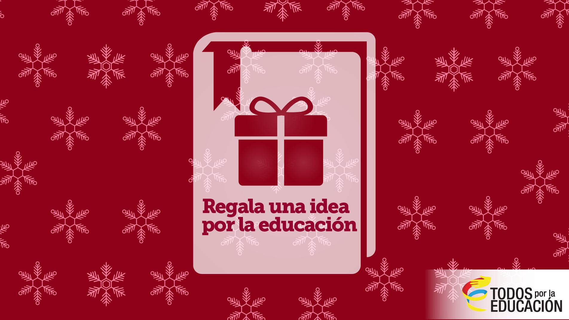 Regala una idea por la educación